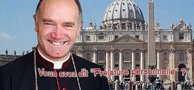 Biskup Bernard Fellay, Prałatura Personalna i Watykan
