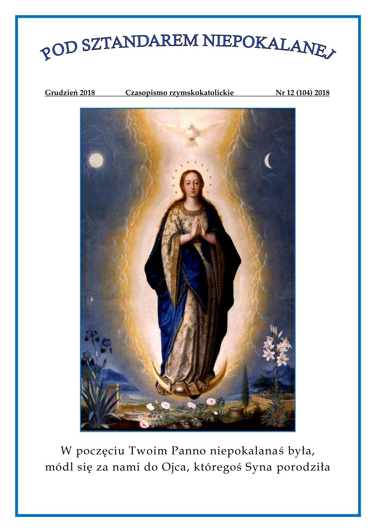 """""""Pod sztandarem Niepokalanej"""". Nr 104. Grudzień 2018. Czasopismo rzymskokatolickie."""