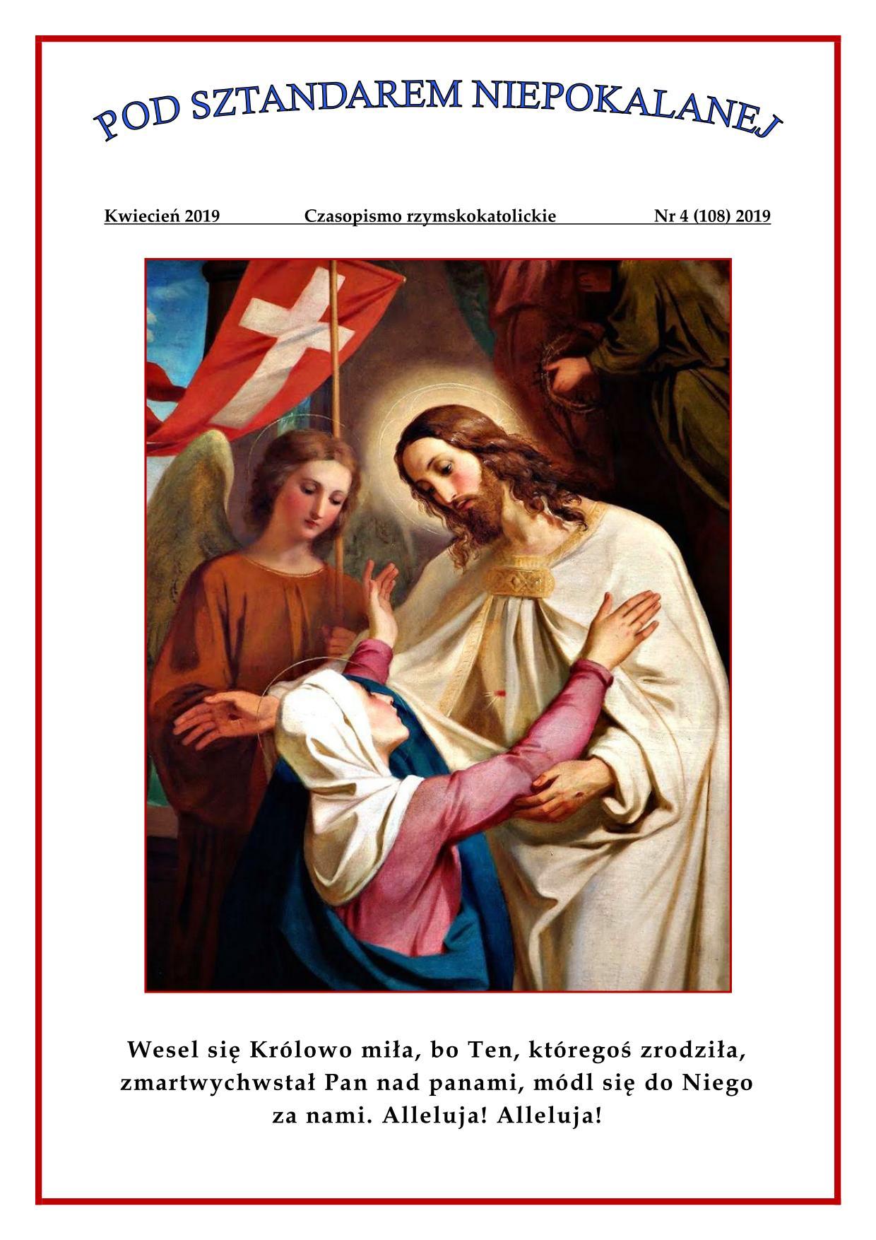 """""""Pod sztandarem Niepokalanej"""". Nr 108. Kwiecień 2019. Czasopismo rzymskokatolickie."""